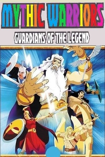 MYTHIC WARRIORS : GUARDIANS OF THE LEGEND CARTOON SERIES